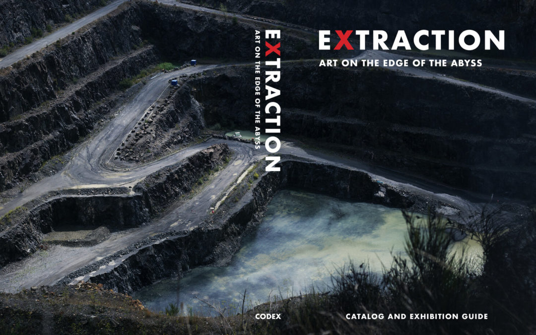 Extraction: Art on the Edge of the Abyss